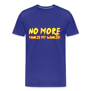 No More Yankie My Wankie T-Shirt - Men's Premium T-Shirt