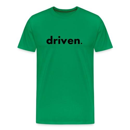 driven. - Men's Premium T-Shirt