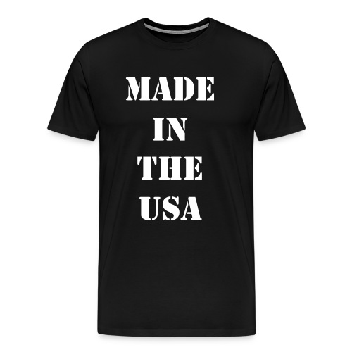 Made In The USA! - Men's Premium T-Shirt