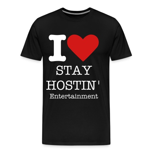 I Luv Stay Hostin' - Men's Premium T-Shirt