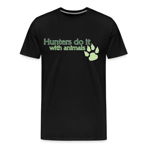 Hunters do it with animals - Men's Premium T-Shirt