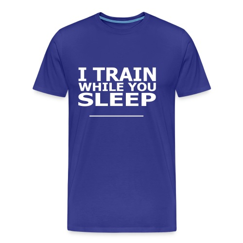 I Train While You Sleep Soccer T-Shirt Blue and White - Men's Premium T-Shirt