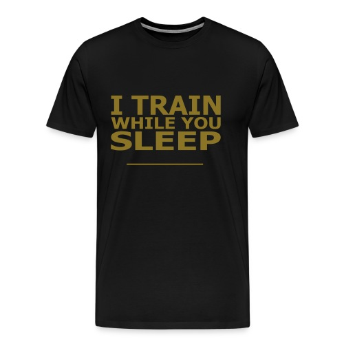 I Train While You Sleep Soccer T-Shirt Black and Gold - Men's Premium T-Shirt