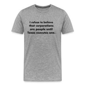 Corporations Aren't People - Men's Premium T-Shirt