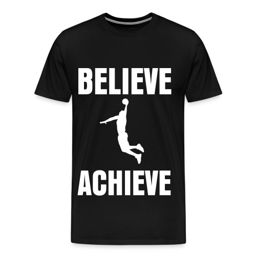 BELIEVE & ACHIEVE - Men's Premium T-Shirt