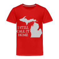 Baby & Toddler Shirts ~ Toddler Premium T-Shirt ~ I Still Call It Home