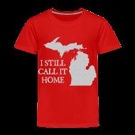 Baby & Toddler Shirts ~ Toddler Premium T-Shirt ~ I Still Call It Home