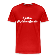 T-Shirts ~ Men's Premium T-Shirt ~ I follow @ArianaGrande - Mens