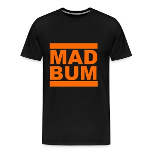 Mad Bum Black Shirt - Men's Premium T-Shirt