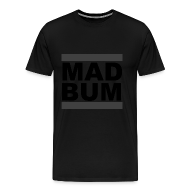 T-Shirts ~ Men's Premium T-Shirt ~ Mad Bum Blackout Tee