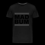 T-Shirts ~ Men's Premium T-Shirt ~ Mad Bum Blackout Tee
