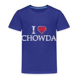 I Heart Chowda - Toddler Premium T-Shirt