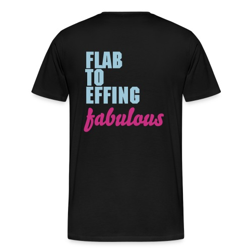 LOVE YOURSELF--FLAB TO EFFING FABULOUS {short sleeve} - Men's Premium T-Shirt