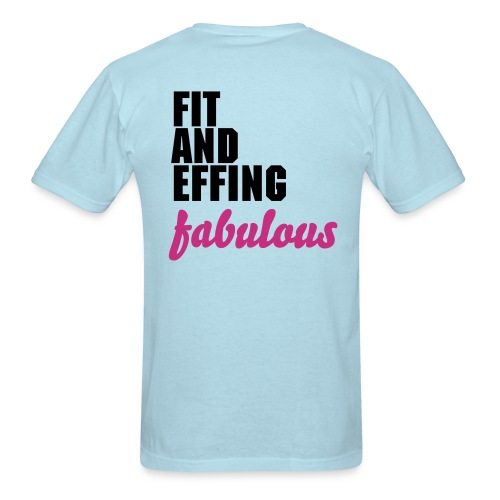COMMIT TO BE FIT--FIT AND EFFING FABULOUS {short sleeve} - Men's T-Shirt