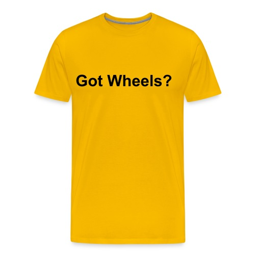 Got Wheels - Men's Premium T-Shirt
