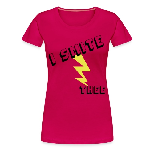 WOMANS PLUS SIZE I SMITE THEE T-SHIRT - Women's Premium T-Shirt