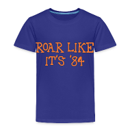 Baby & Toddler Shirts ~ Toddler Premium T-Shirt ~ Roar Like It's '84