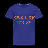 Baby & Toddler Shirts ~ Toddler Premium T-Shirt ~ Roar Like It's '84