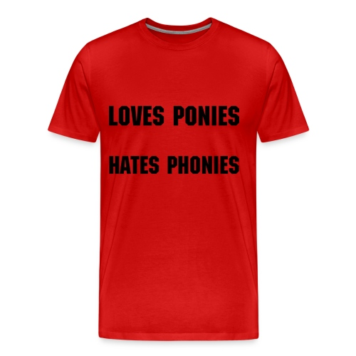 Love Ponies/Hate Phonies - Men's Premium T-Shirt