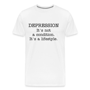 Depression - It's not a condition. It's a lifestyle - Men's Premium T-Shirt