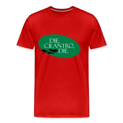 Die, Cilantro T-shirt - Men's Premium T-Shirt