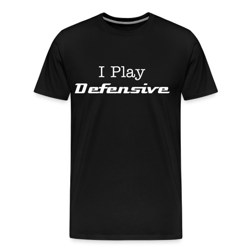 I Play Defensive - Men's Premium T-Shirt