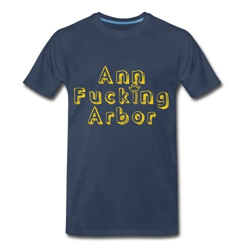 Men's Ann Fucking Arbor T-Shirt - Men's Premium T-Shirt