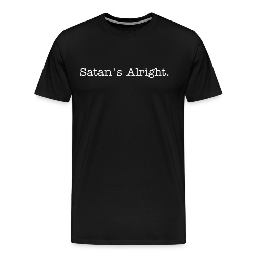Men's Tee: Satan's Alright - Men's Premium T-Shirt