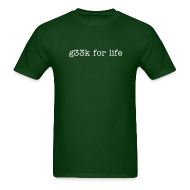 T-Shirts ~ Men's T-Shirt ~ g33k for Life T-Shirt