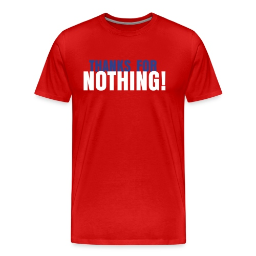 Thanks for Nothing - Baseball - Men's Premium T-Shirt