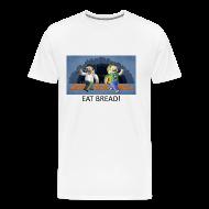 T-Shirts ~ Men's Premium T-Shirt ~ EAT BREAD! - White Heavy Weight