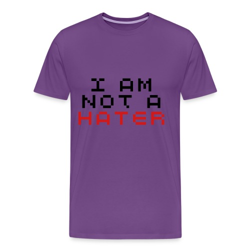 Not a Hater - Men's Premium T-Shirt