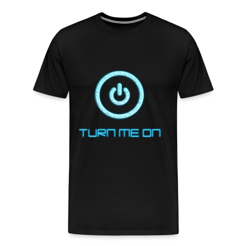 turn me on - Men's Premium T-Shirt