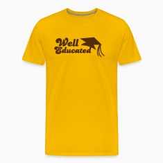 well educated with mortar board graduation T-Shirts