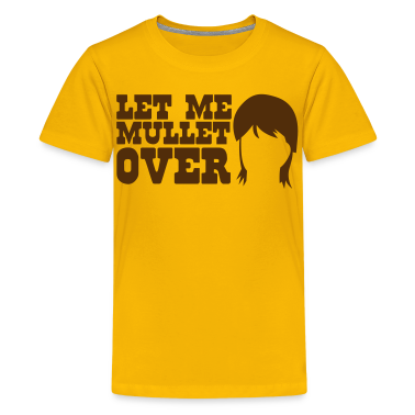 LET ME MULLET OVER hair style satire Kids' Shirts