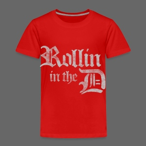 Rollin' in the D - Toddler Premium T-Shirt