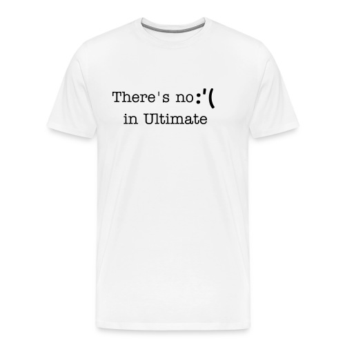 There's NO Crying in Ultimate Tee - Men's Premium T-Shirt