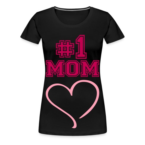#1 mom (for ur mom! for mothers day or a birthday!! - Women's Premium T-Shirt