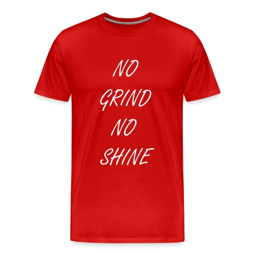 MEN'S NO GRIND NO SHINE 20FOUR7GRIND T - Men's Premium T-Shirt