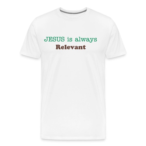 JESUS is always relevant - Men's Premium T-Shirt