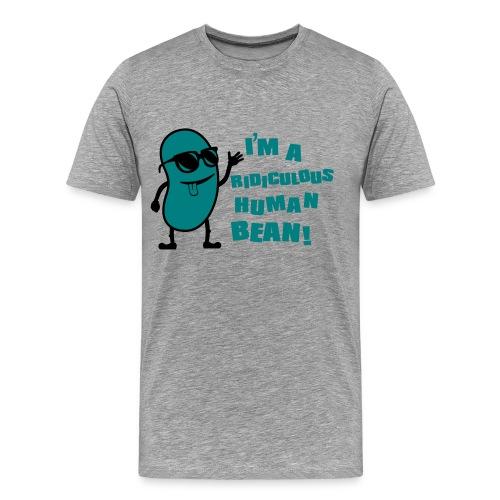 I'm a Ridiculous Human Bean! - Men's Premium T-Shirt