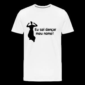 Eu sei dançar meu nome! - Men's Premium T-Shirt