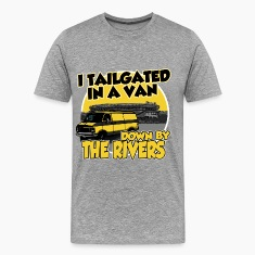 I tailgated In A Van Down By The Rivers T-Shirts