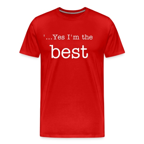 yes I'm the best - Men's Premium T-Shirt