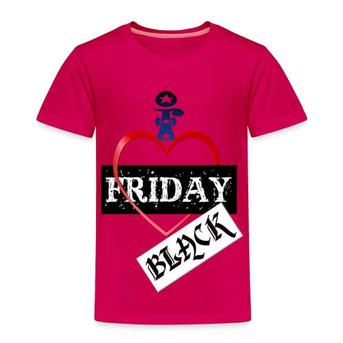 I Love Black Friday - Toddler Premium T-Shirt