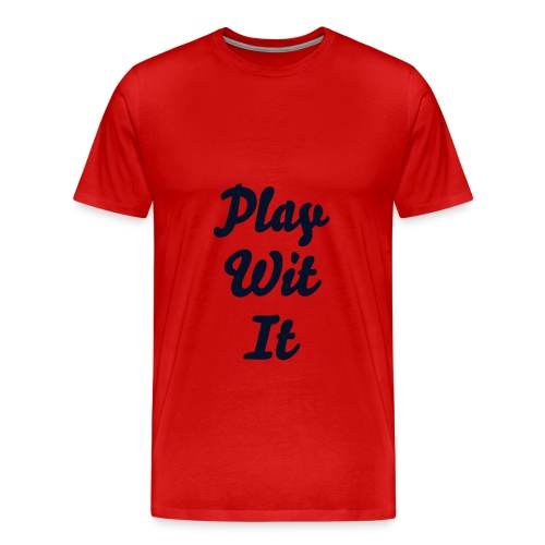 Play Wit It  - Men's Premium T-Shirt