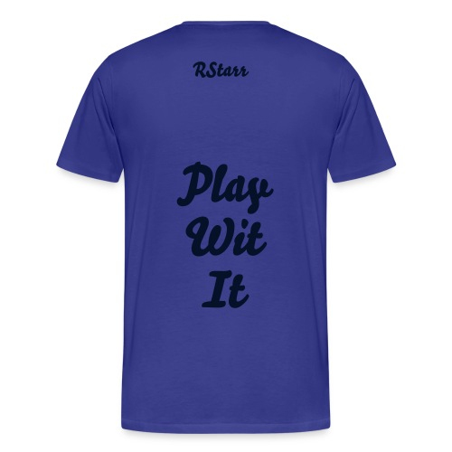 Special Edition Rotate & Play Wit It - Men's Premium T-Shirt
