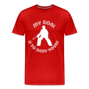 My Goal Is To Deny Yours Men's 3XL & 4XL T-Shirt - Men's Premium T-Shirt