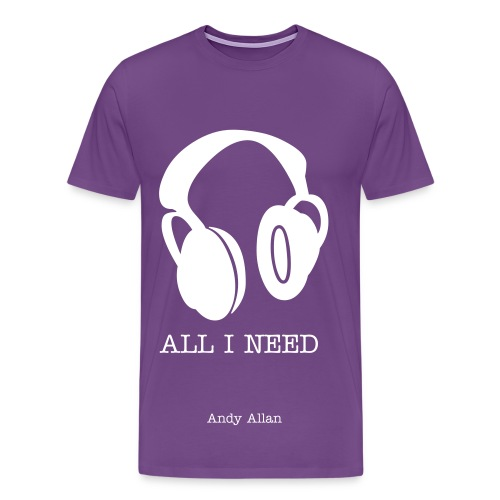 All I Need Single shirt - Men's Premium T-Shirt