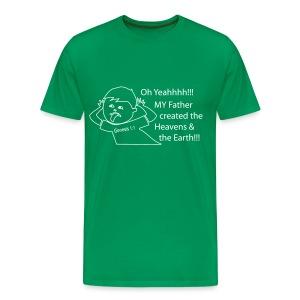 MEN'S - Oh Yeahhhh My Father Created The Heavens (Brag Tee) - Men's Premium T-Shirt